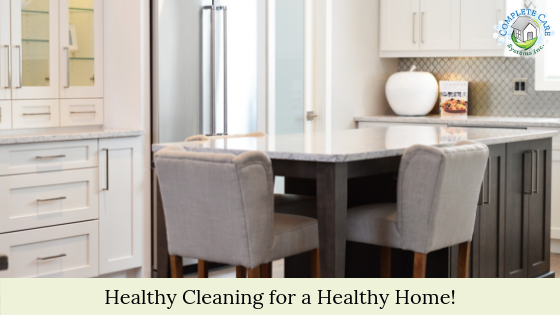 Healthy Cleaning for a Healthy Home!