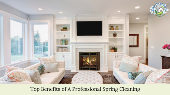Top Benefits of A Professional Spring Cleaning