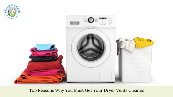 Top Reasons Why You Must Get Your Dryer Vents Cleaned