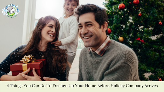 4 Things You Can Do To Freshen Up Your Home Before Holiday Company Arrives