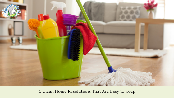 5 Clean Home Resolutions That Are Easy to Keep