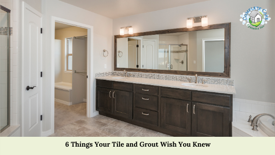 6 Things Your Tile and Grout Wish You Knew