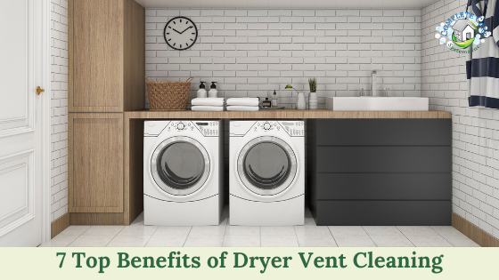 7 Top Benefits of Dryer Vent Cleaning